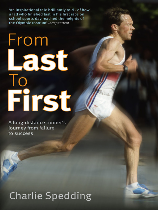 From Last to First (eBook): A Long-Distance Runner&#39;s Journey from Failure to Success